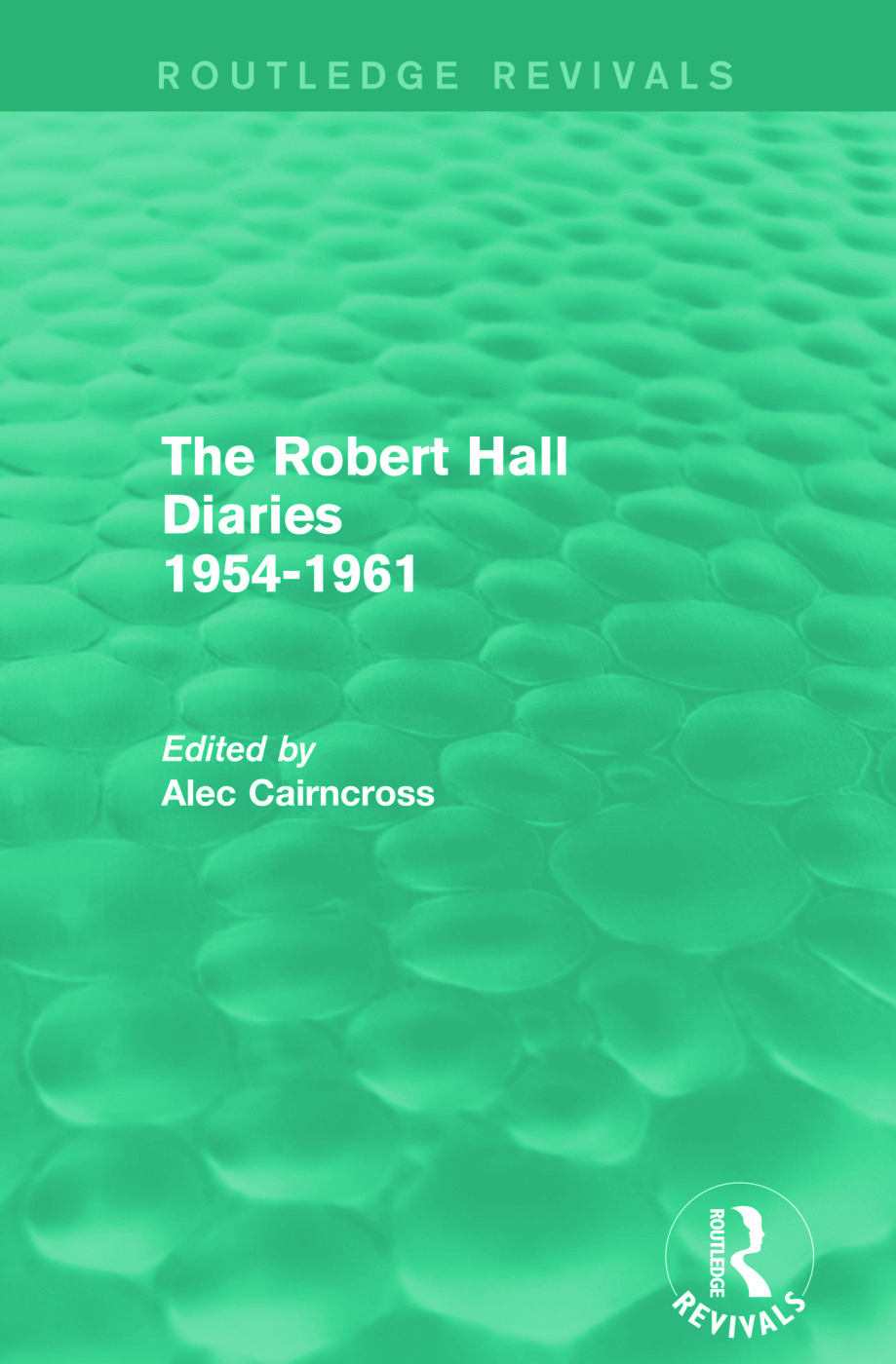 The Robert Hall Diaries 1954-1961 (Routledge Revivals): 1st Edition (Paperback) book cover