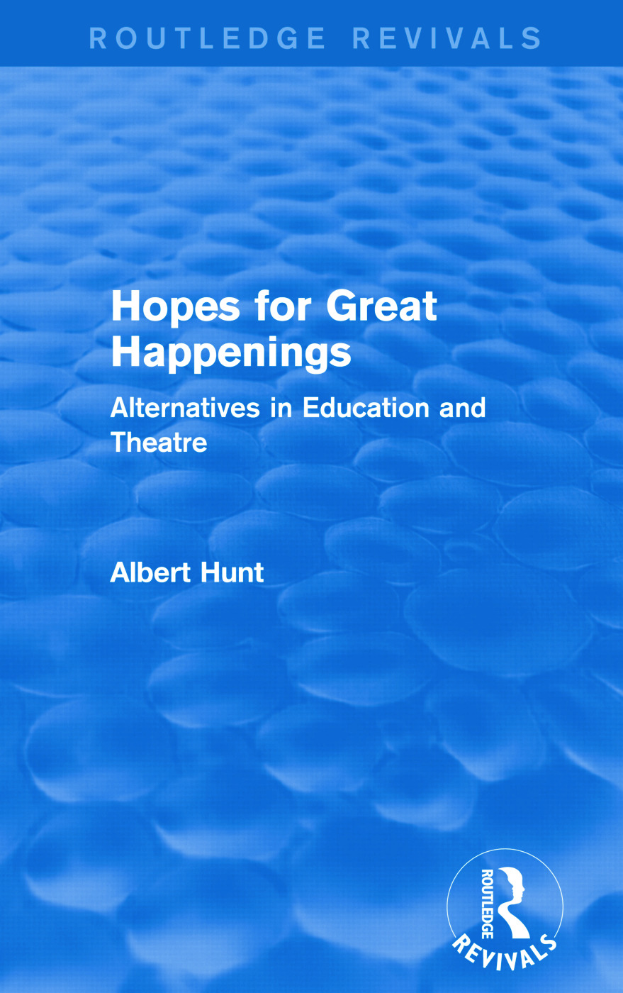 Hopes for Great Happenings (Routledge Revivals): Alternatives in Education and Theatre book cover