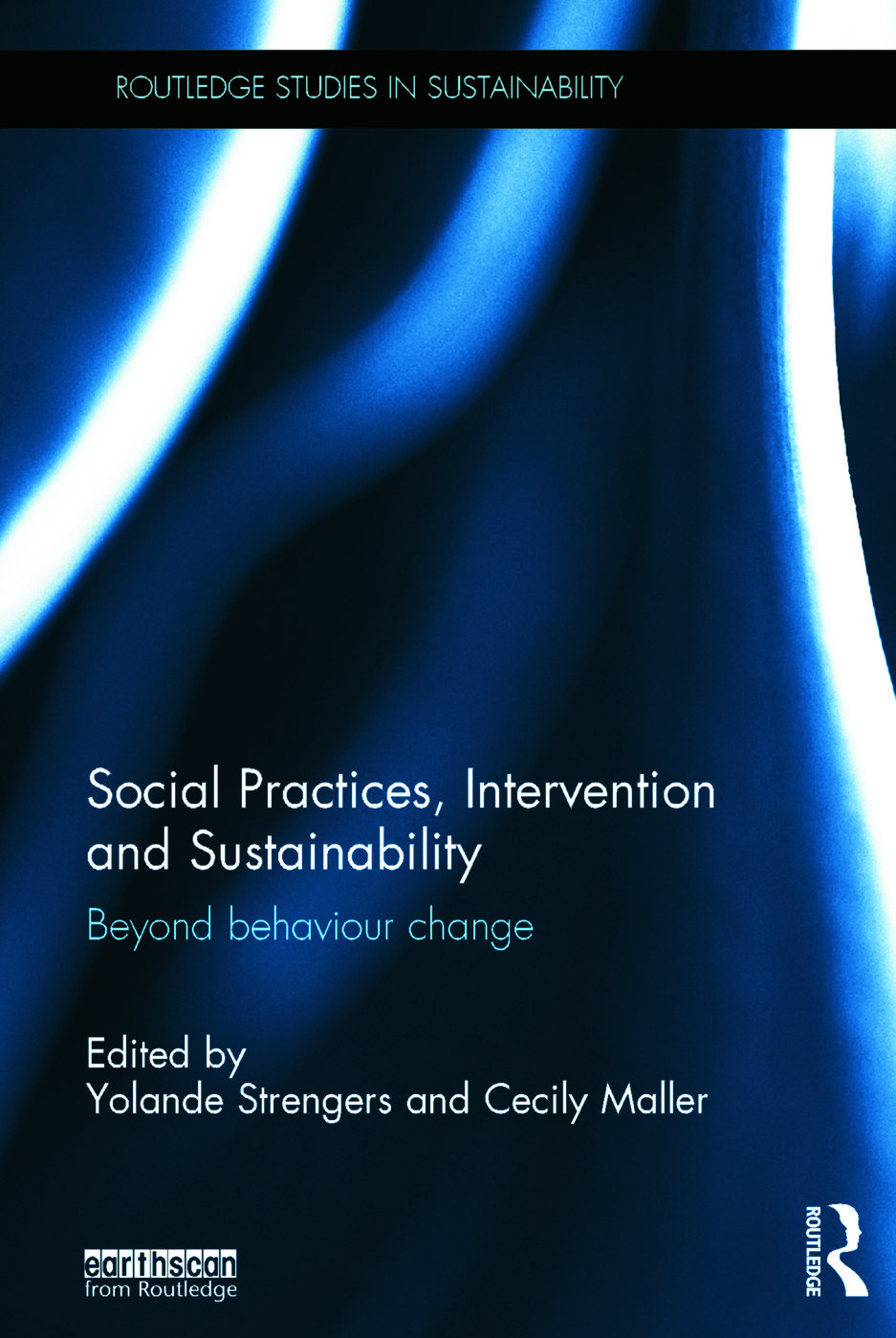Social Practices, Intervention and Sustainability: Beyond behaviour change (Hardback) book cover