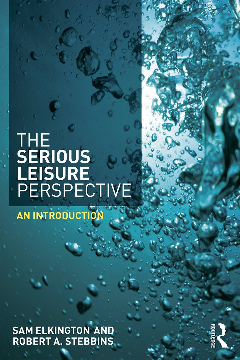 The Serious Leisure Perspective: An Introduction book cover