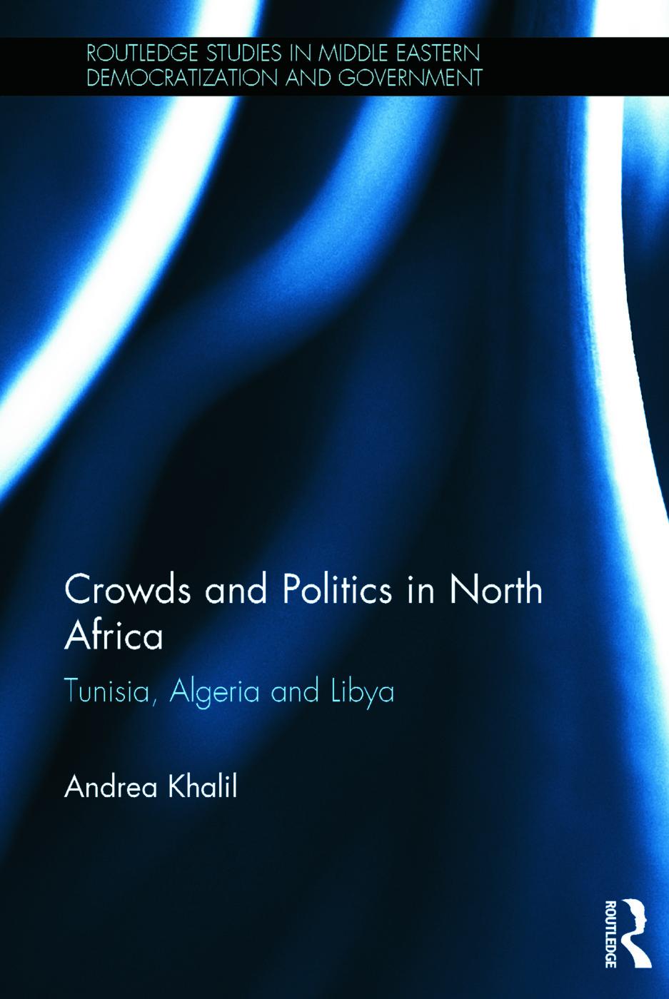 Crowds and Politics in North Africa: Tunisia, Algeria and Libya (Hardback) book cover