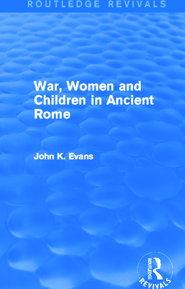 War, Women and Children in Ancient Rome (Routledge Revivals) book cover