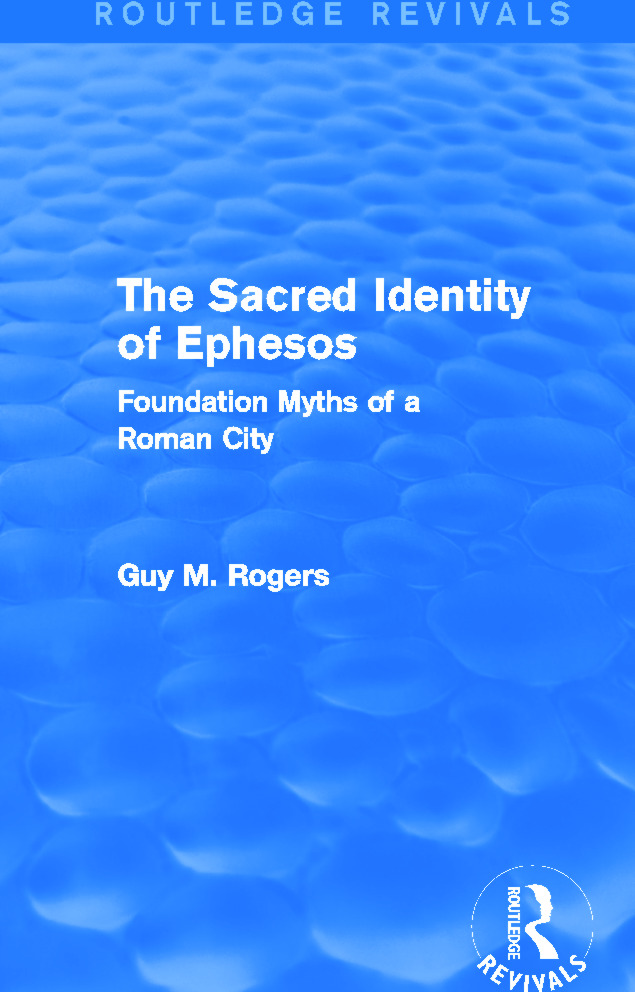 The Sacred Identity of Ephesos (Routledge Revivals): Foundation Myths of a Roman City book cover
