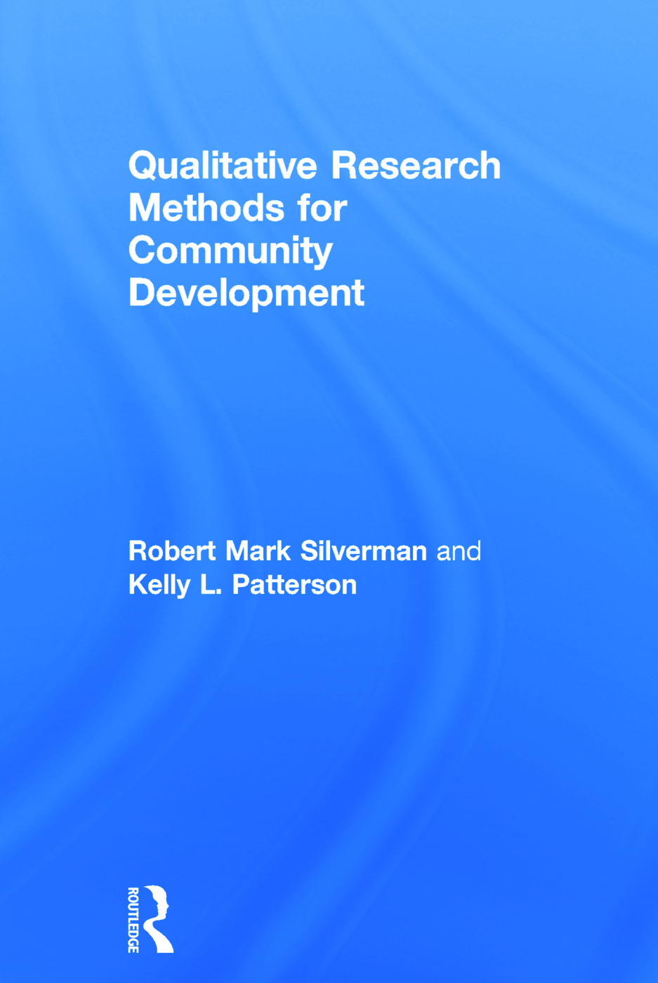Qualitative Research Methods for Community Development: 1st Edition (Hardback) book cover
