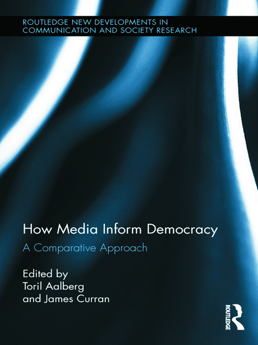 How Media Inform Democracy: A Comparative Approach book cover