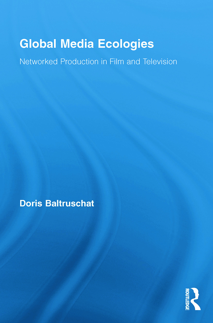 Global Media Ecologies: Networked Production in Film and Television book cover