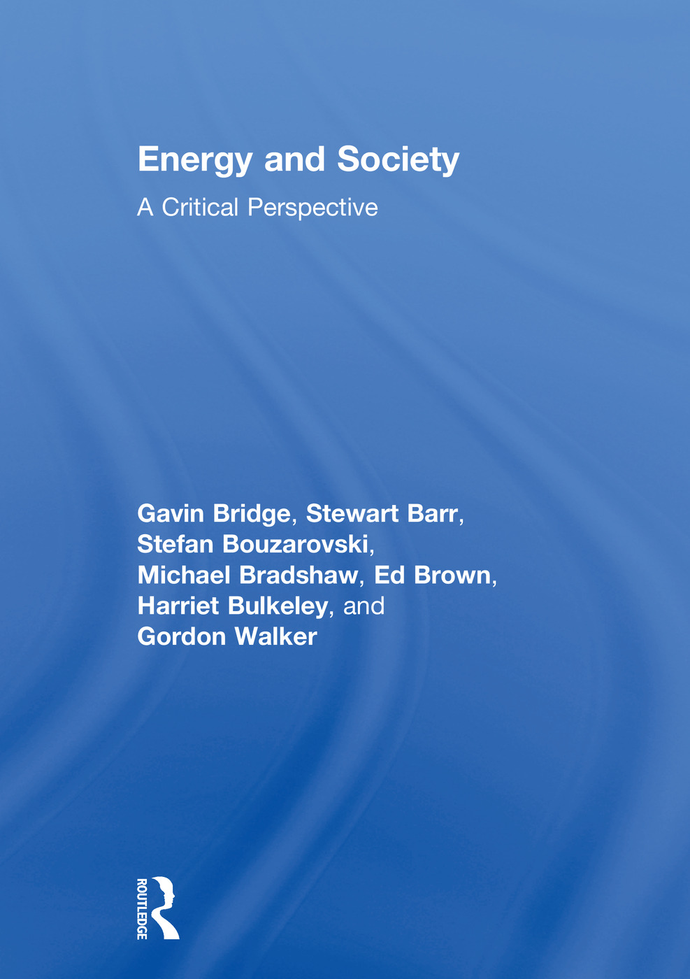 Energy and Society: A Critical Perspective, 1st Edition (Hardback) book cover