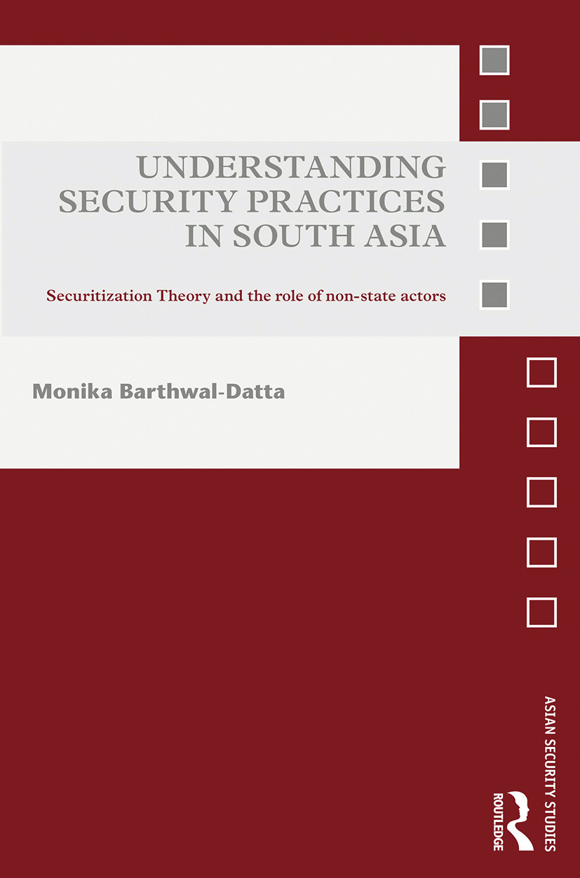 Understanding Security Practices in South Asia: Securitization Theory and the Role of Non-State Actors book cover