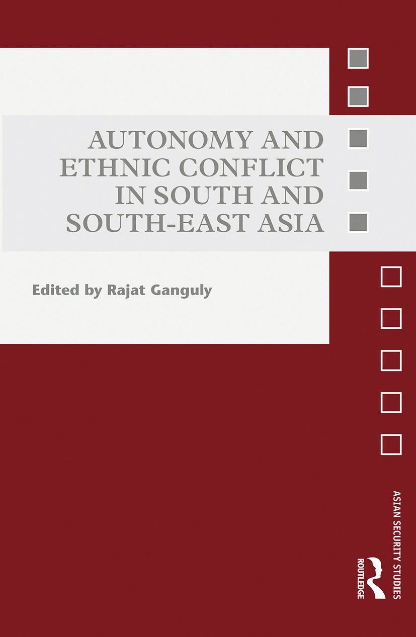 Autonomy and Ethnic Conflict in South and South-East Asia book cover