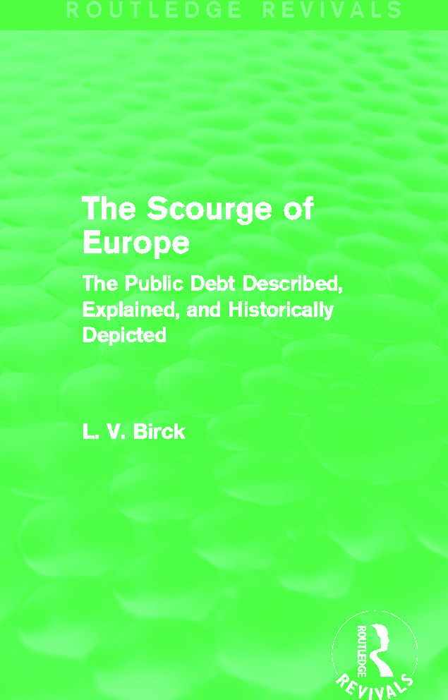 The Scourge of Europe (Routledge Revivals): The Public Debt Described, Explained, and Historically Depicted book cover