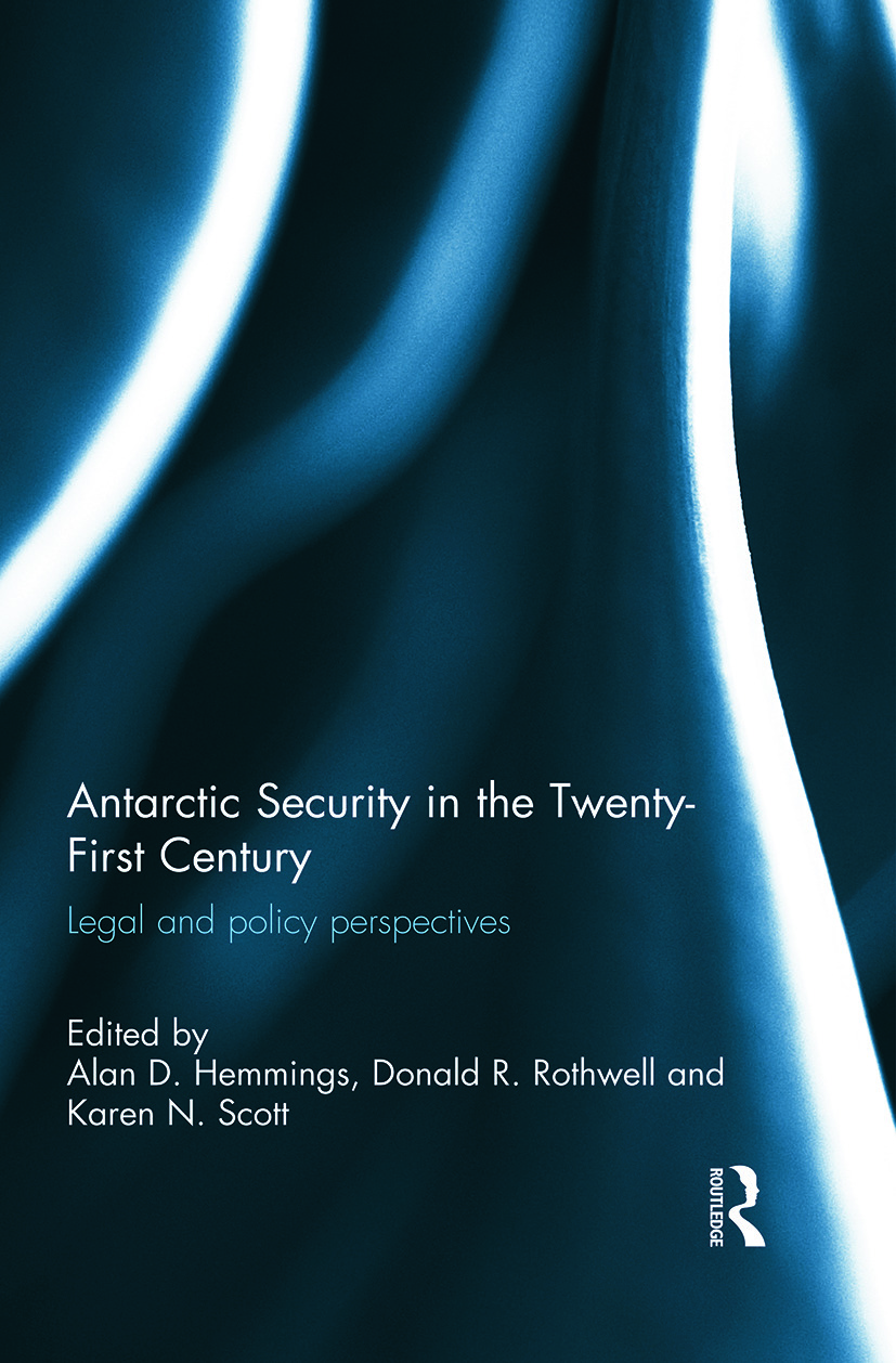 Antarctic Security in the Twenty-First Century: Legal and Policy Perspectives book cover