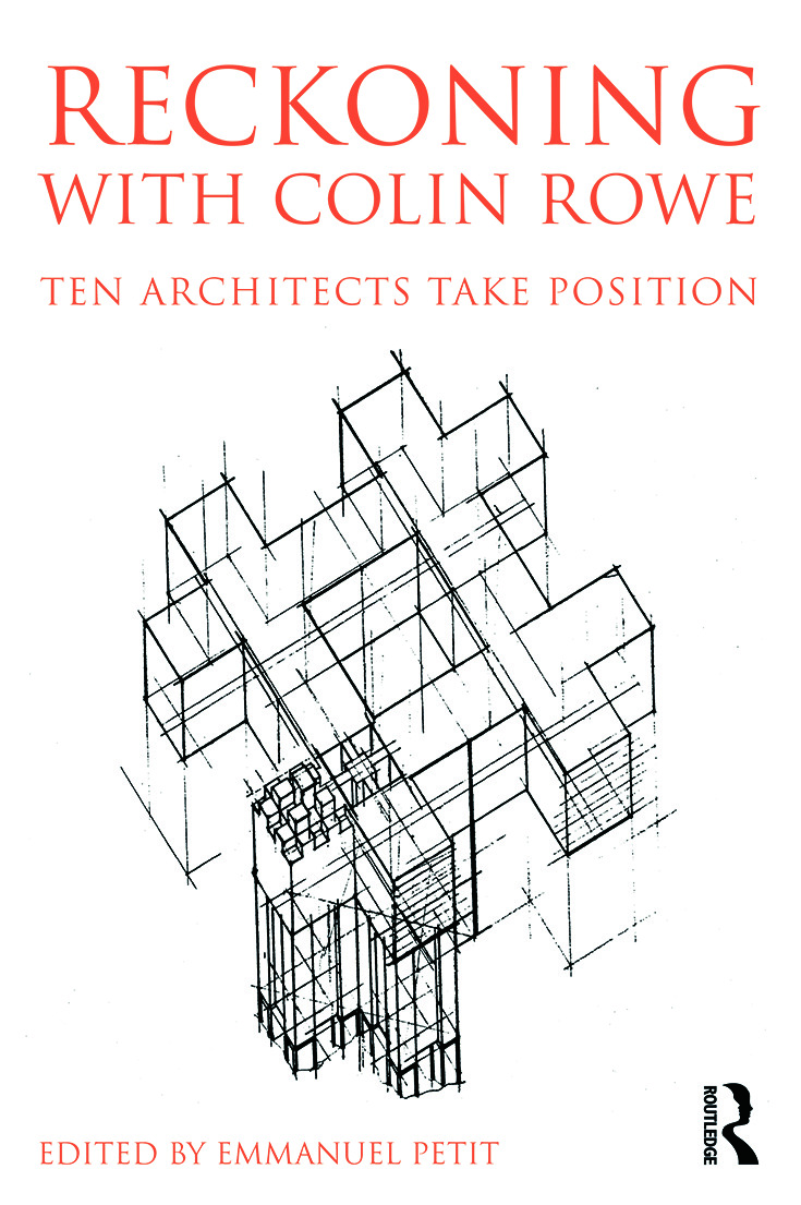 Reckoning with Colin Rowe: Ten Architects Take Position book cover
