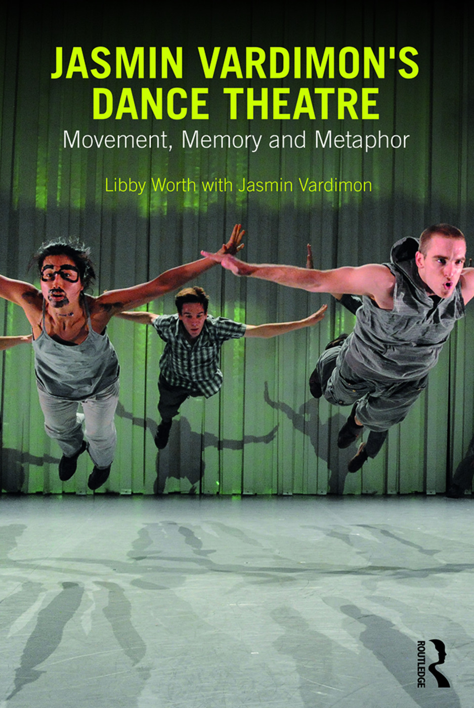 Jasmin Vardimon's Dance Theatre: Movement, memory and metaphor (Paperback) book cover