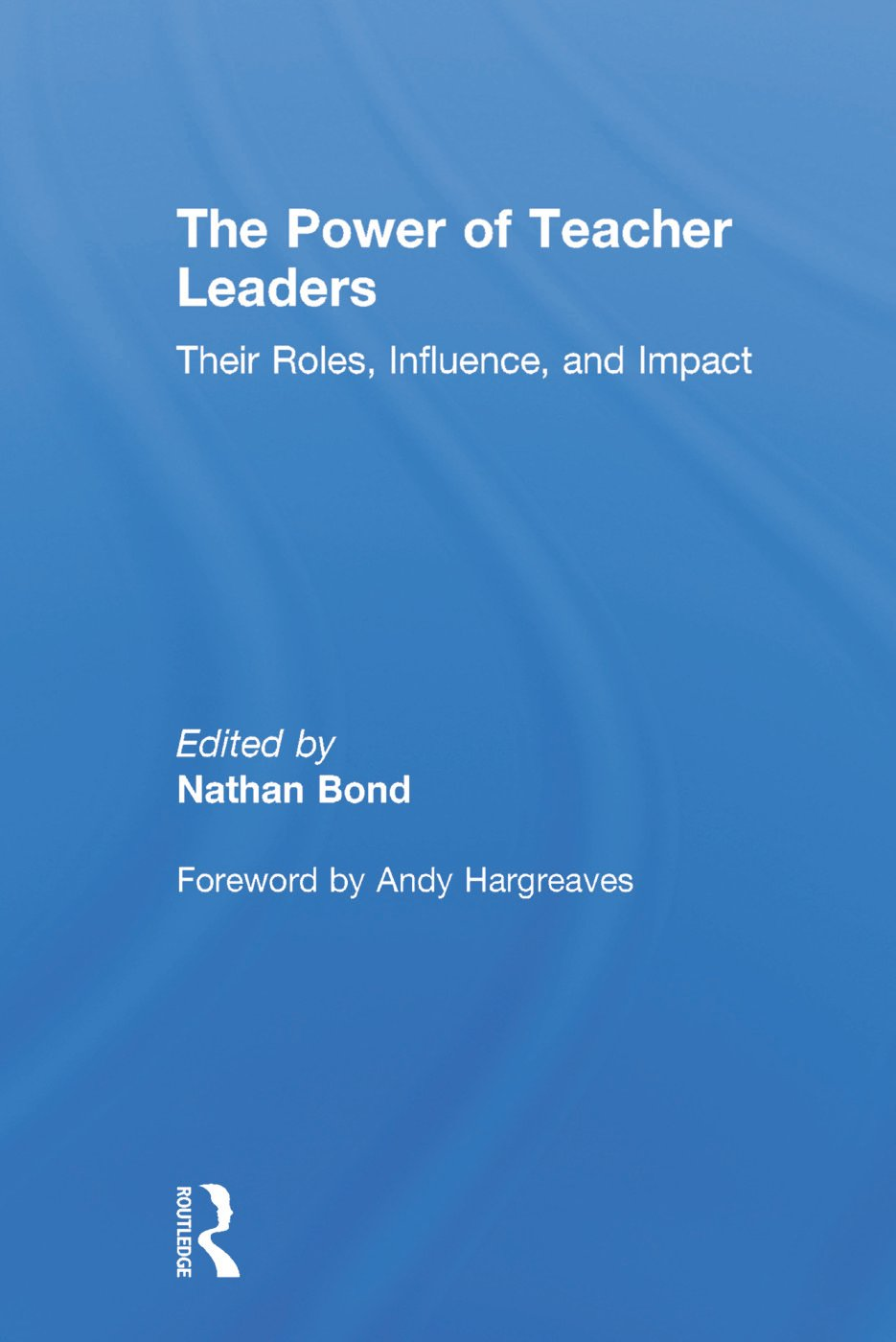 The Power of Teacher Leaders: Their Roles, Influence, and Impact, 1st Edition (Hardback) book cover