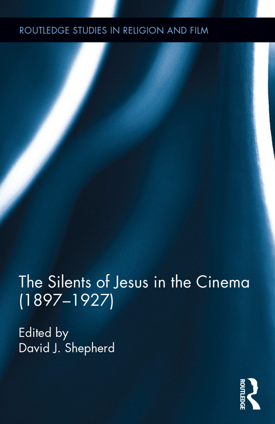 The Silents of Jesus in the Cinema (1897-1927): 1st Edition (Hardback) book cover