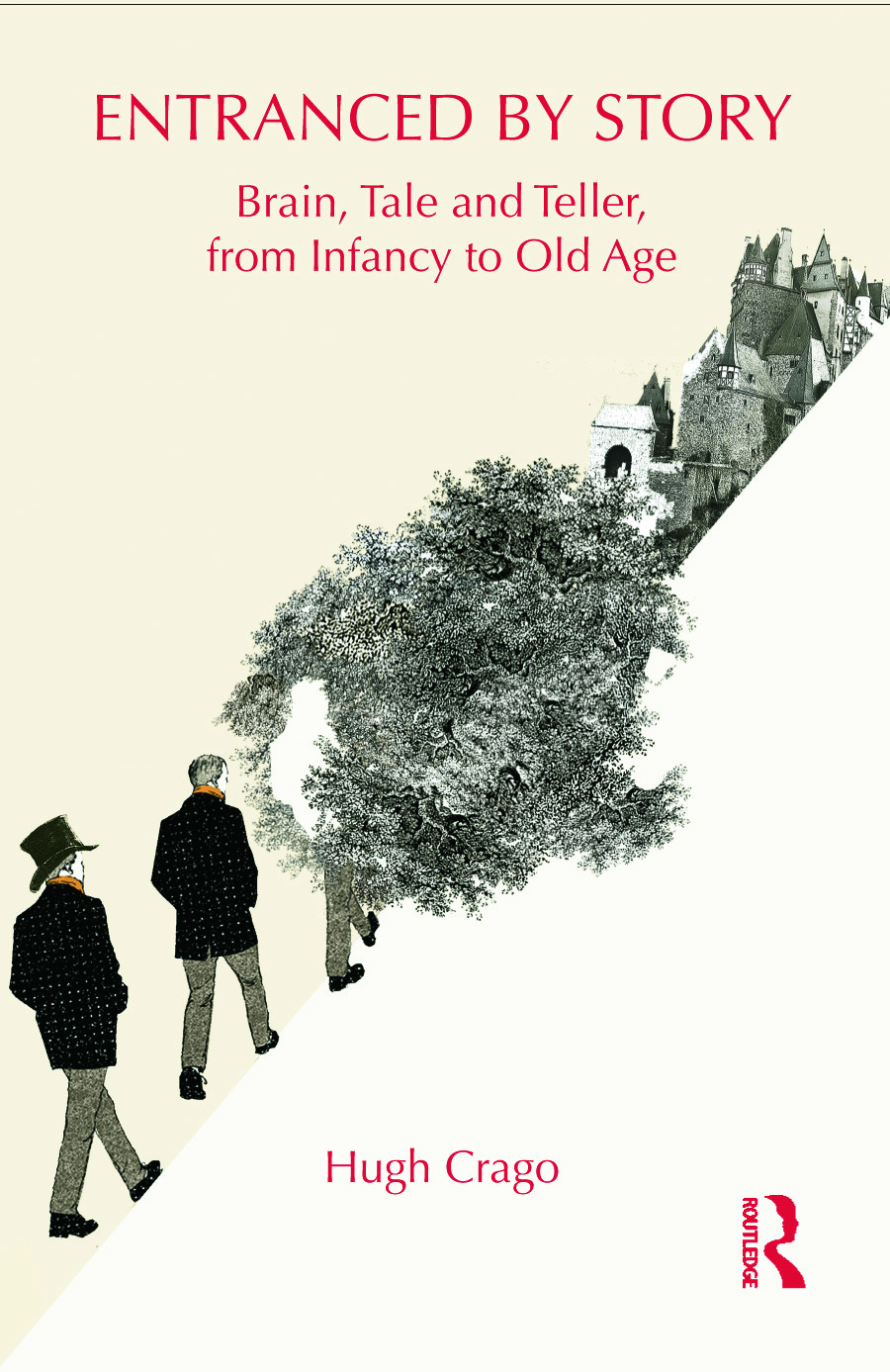 Entranced by Story: Brain, Tale and Teller, from Infancy to Old Age (Hardback) book cover