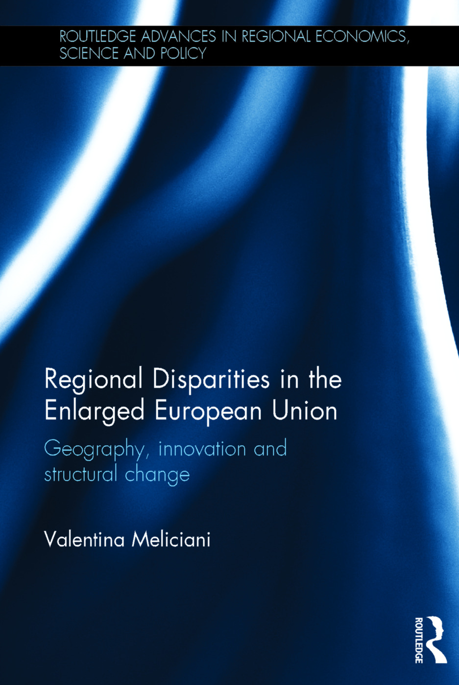 Regional Disparities in the Enlarged European Union: Geography, innovation and structural change, 1st Edition (Hardback) book cover
