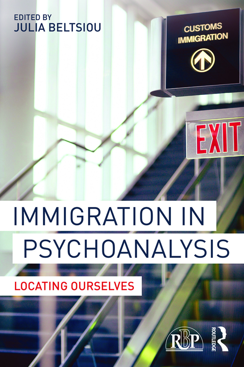 Immigration in Psychoanalysis: Locating Ourselves (Paperback) book cover