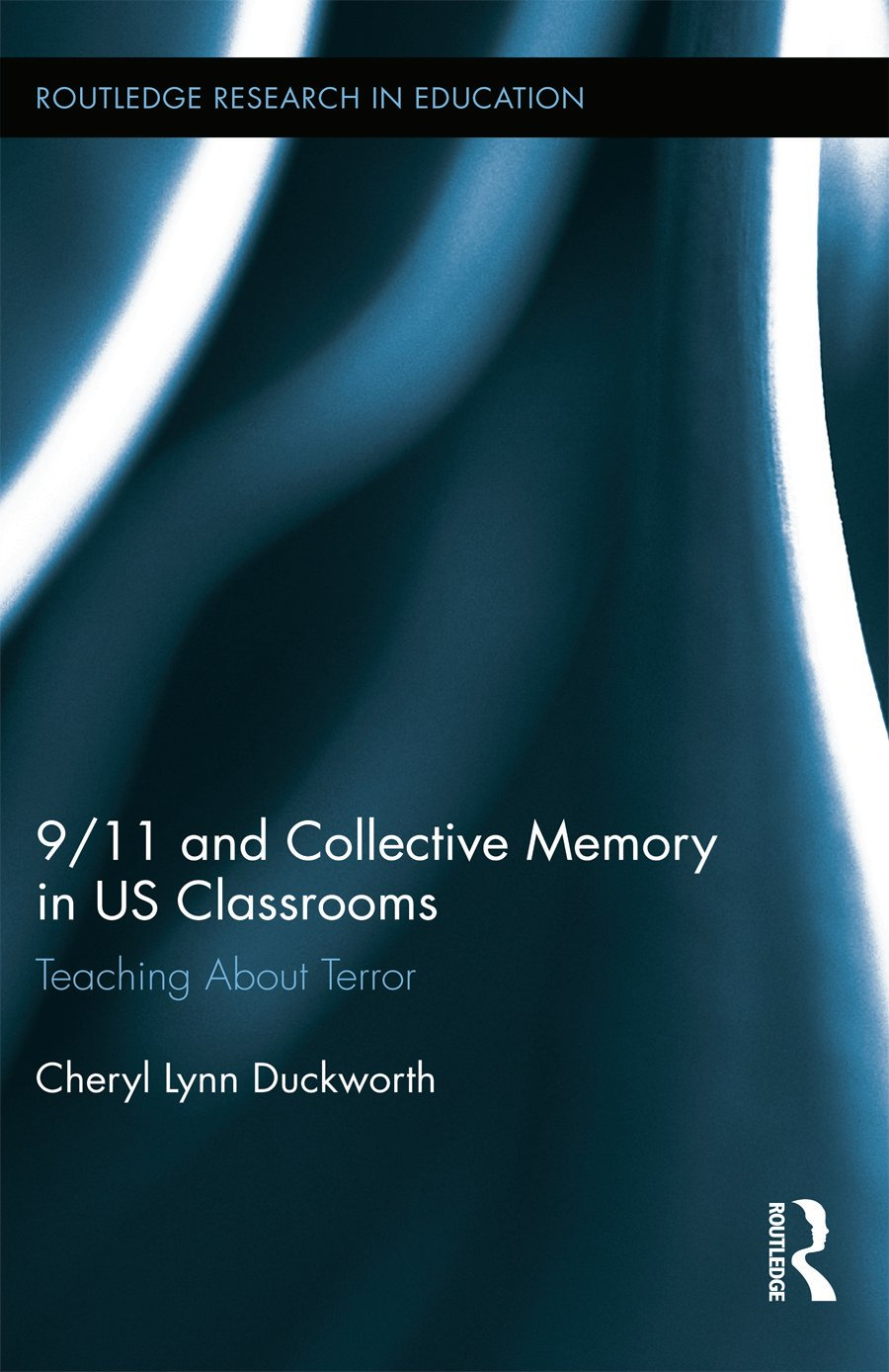 9/11 and Collective Memory in US Classrooms: Teaching About Terror book cover