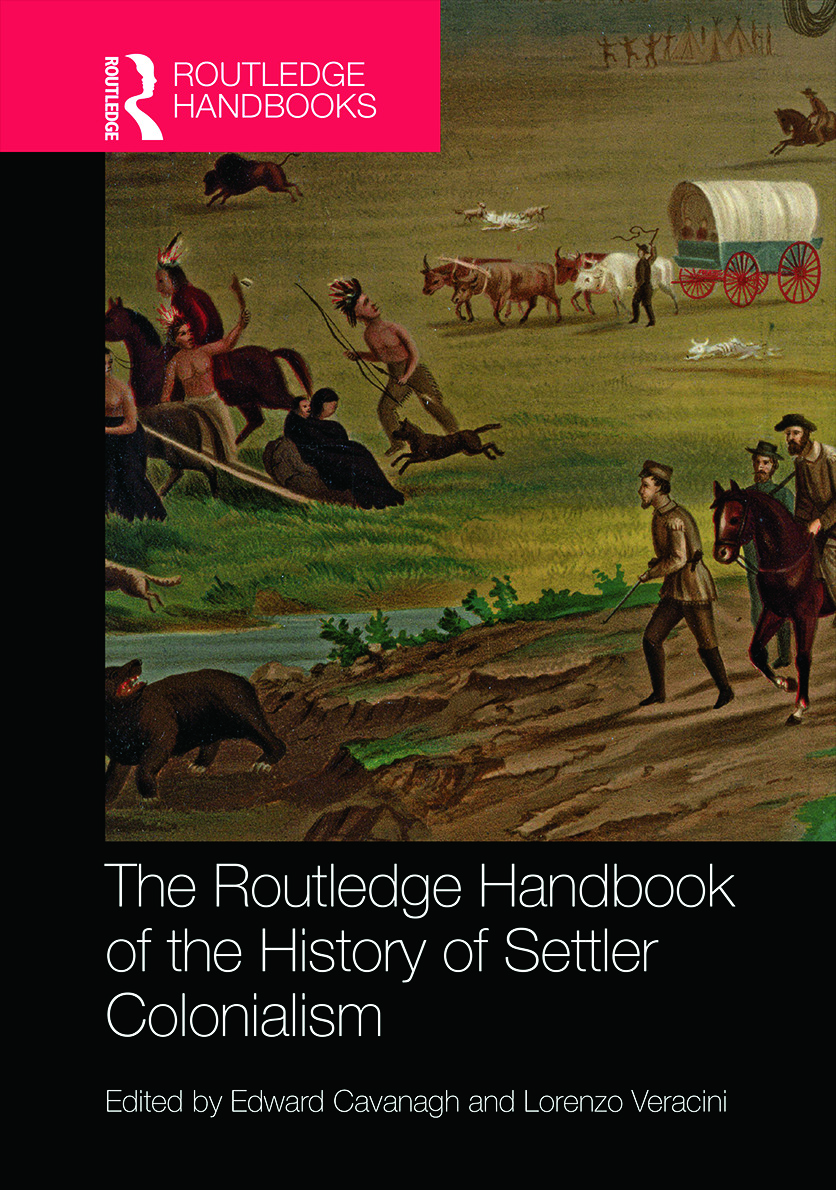 The Routledge Handbook of the History of Settler Colonialism: 1st Edition (Hardback) book cover