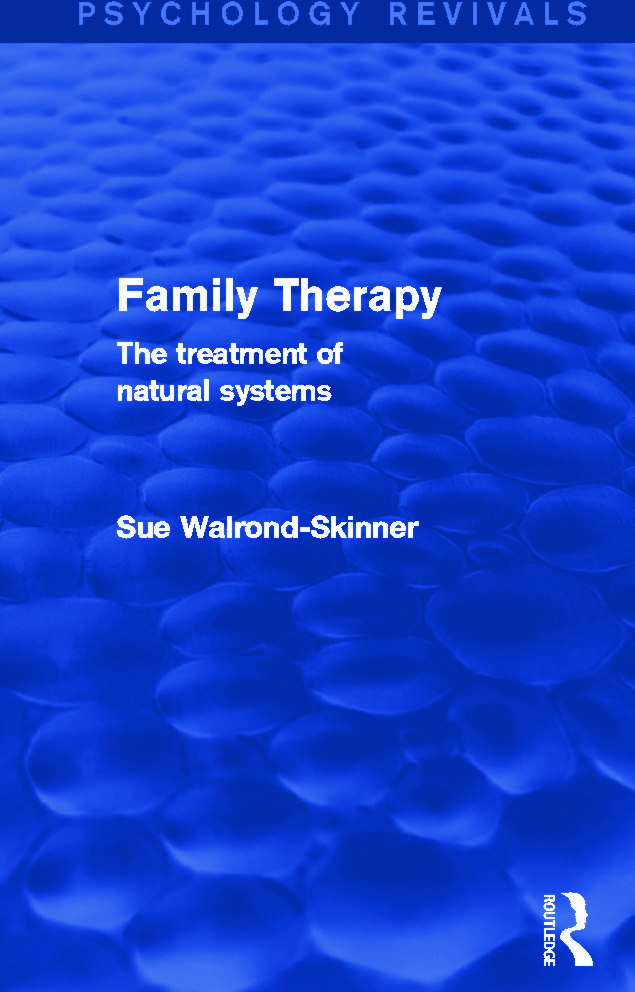 Family Therapy (Psychology Revivals): The Treatment of Natural Systems, 1st Edition (Hardback) book cover