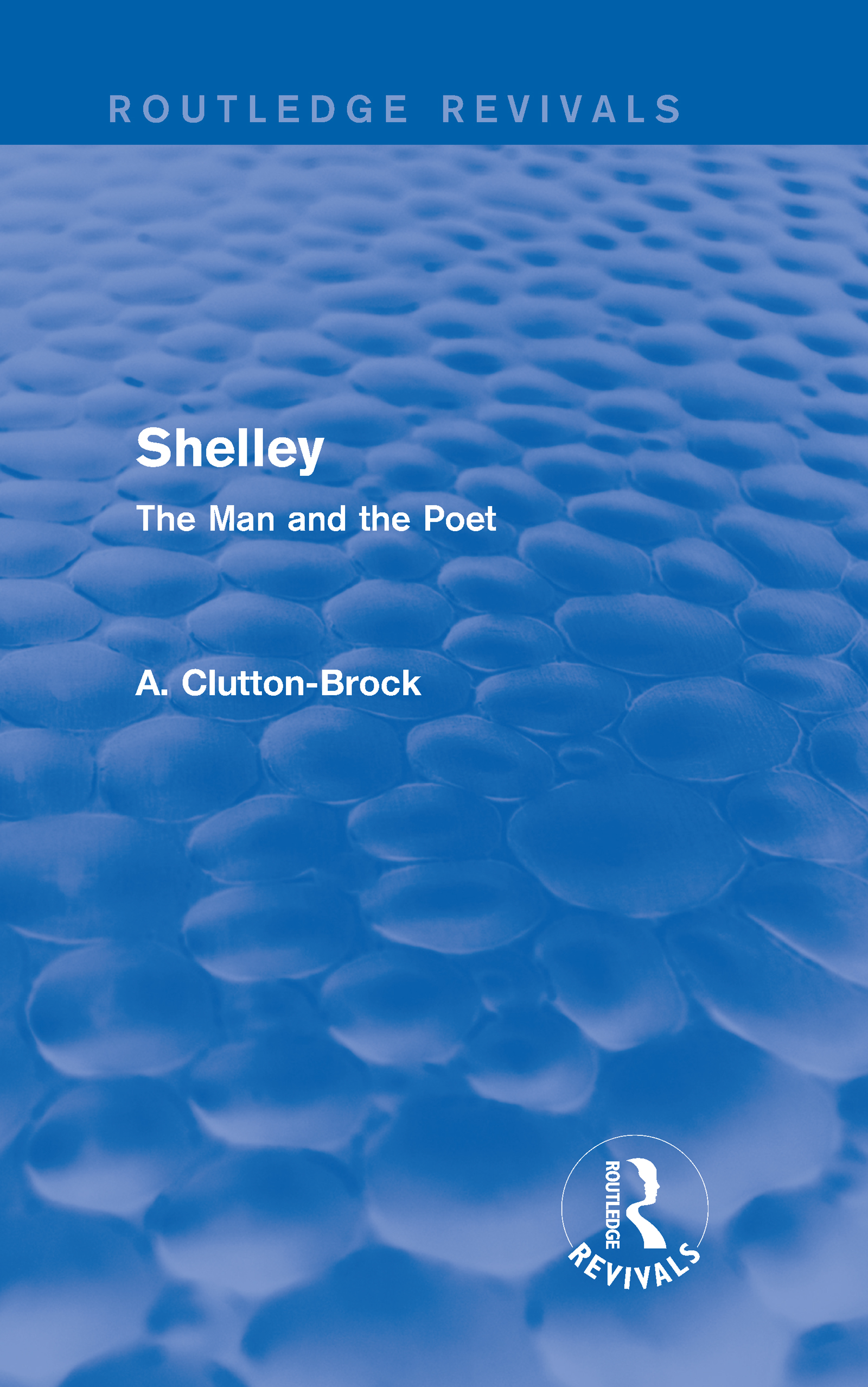 Shelley (Routledge Revivals): The Man and the Poet book cover