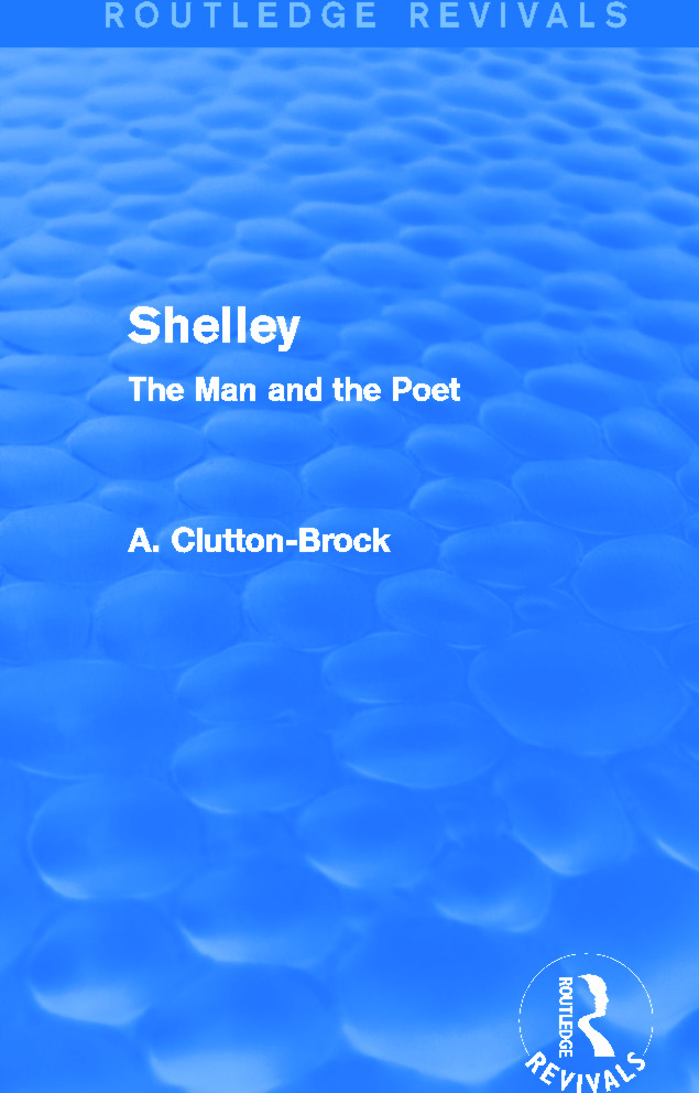 Shelley (Routledge Revivals): The Man and the Poet, 1st Edition (Paperback) book cover