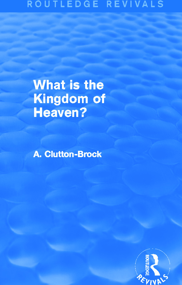 What is the Kingdom of Heaven? (Routledge Revivals) (Hardback) book cover