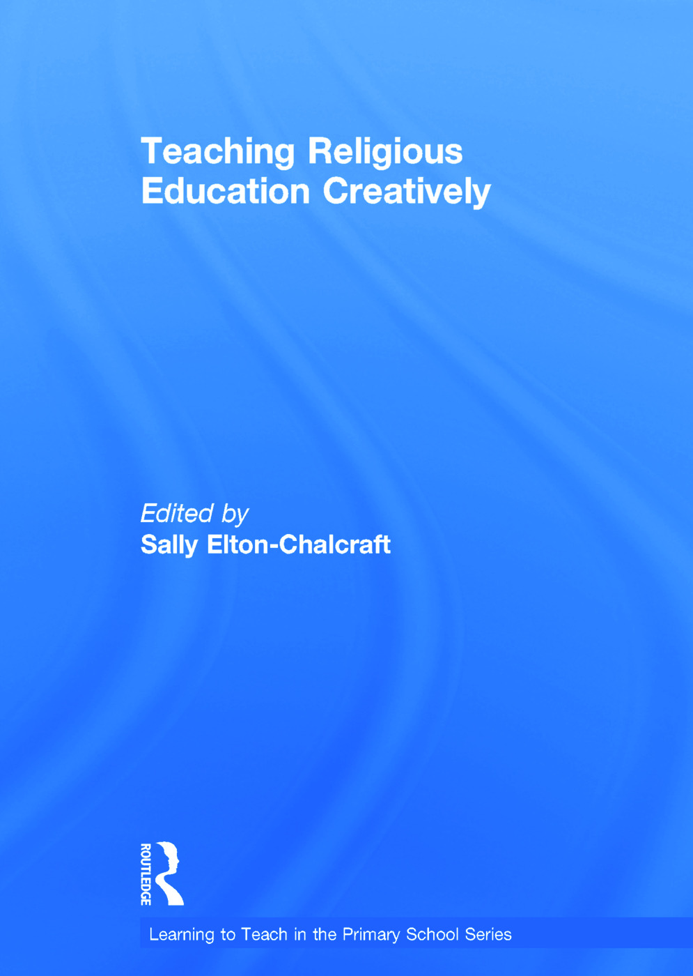 Teaching Religious Education Creatively: 1st Edition (Hardback) book cover