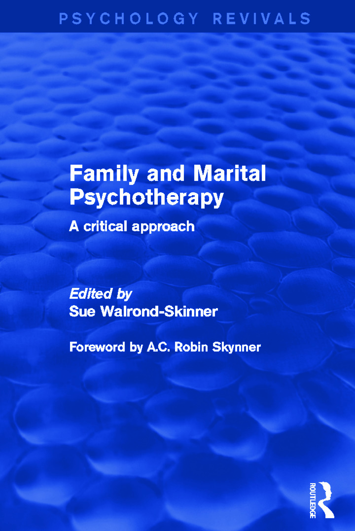 Family and Marital Psychotherapy (Psychology Revivals): A Critical Approach, 1st Edition (e-Book) book cover