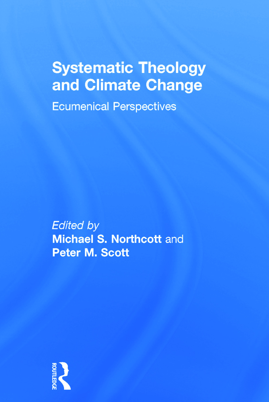 Systematic Theology and Climate Change: Ecumenical Perspectives book cover