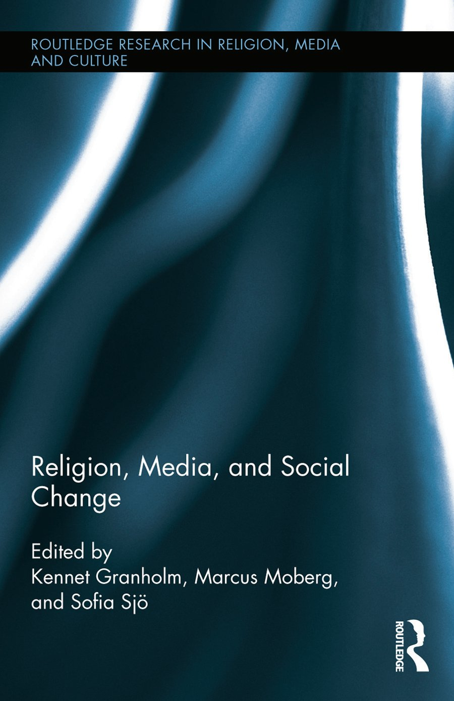 Religion, Media, and Social Change: 1st Edition (Hardback) book cover