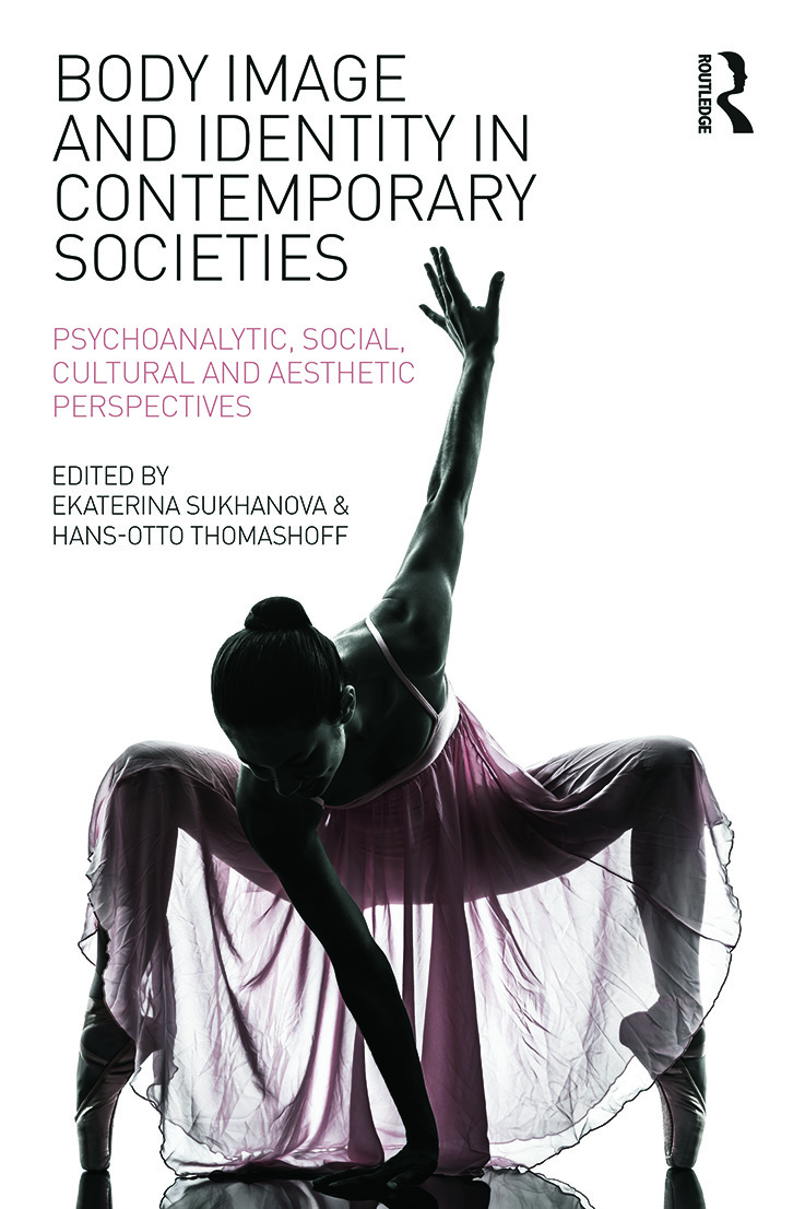 Body Image and Identity in Contemporary Societies: Psychoanalytic, social, cultural and aesthetic perspectives, 1st Edition (Paperback) book cover