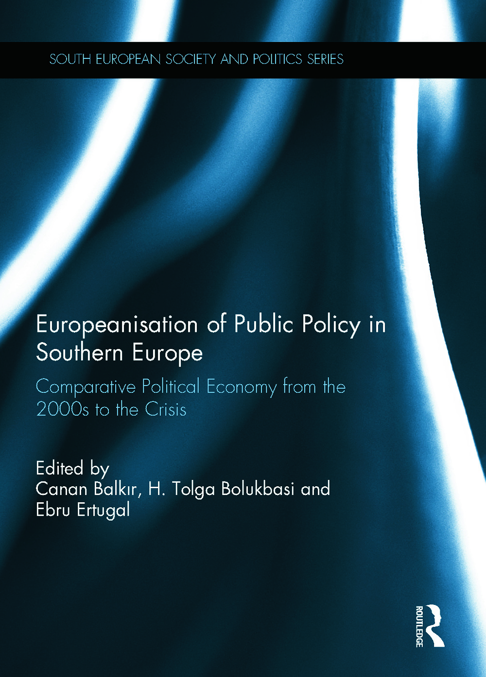 Europeanisation of Public Policy in Southern Europe: Comparative Political Economy from the 2000s to the Crisis book cover