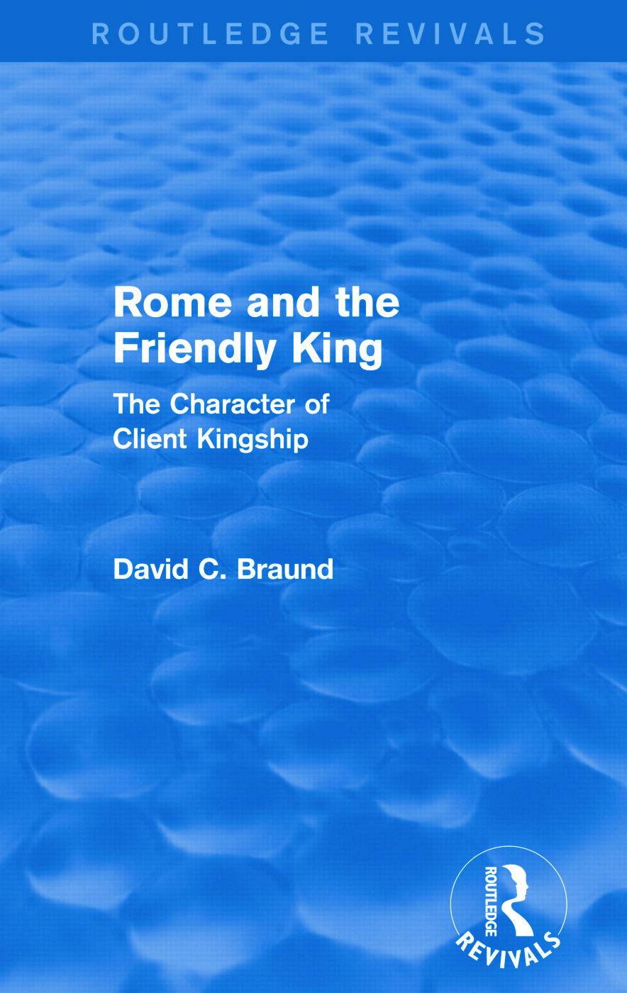 Rome and the Firendly King (Routledge Revivals): The Character of Client Kingship, 1st Edition (Paperback) book cover