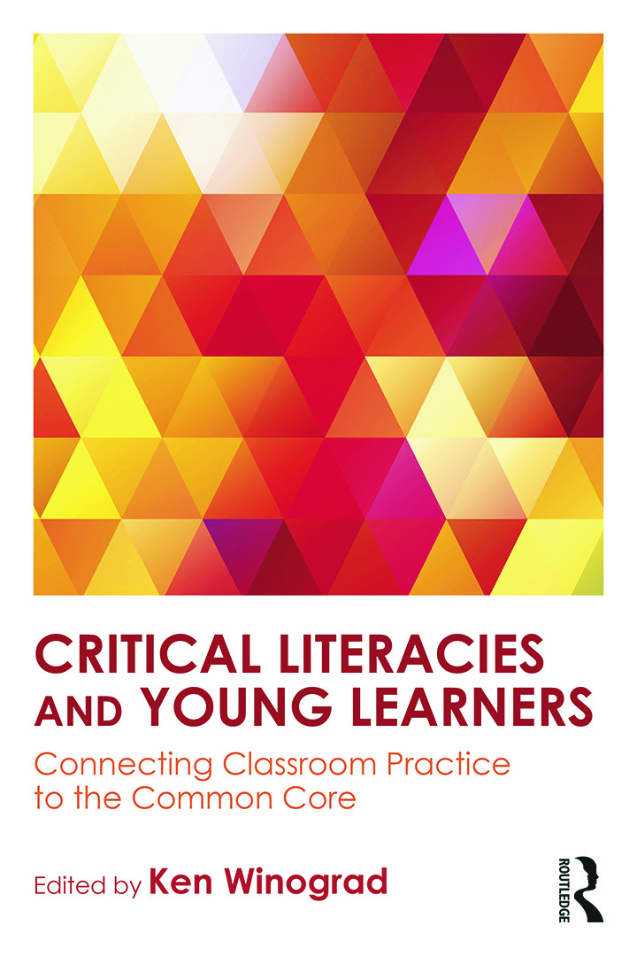 Critical Literacies and Young Learners: Connecting Classroom Practice to the Common Core, 1st Edition (e-Book) book cover