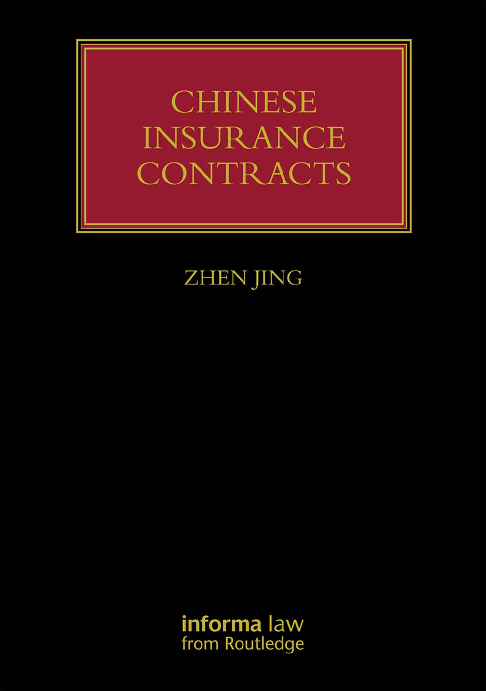 Chinese Insurance Contracts: Law and Practice (Hardback) book cover
