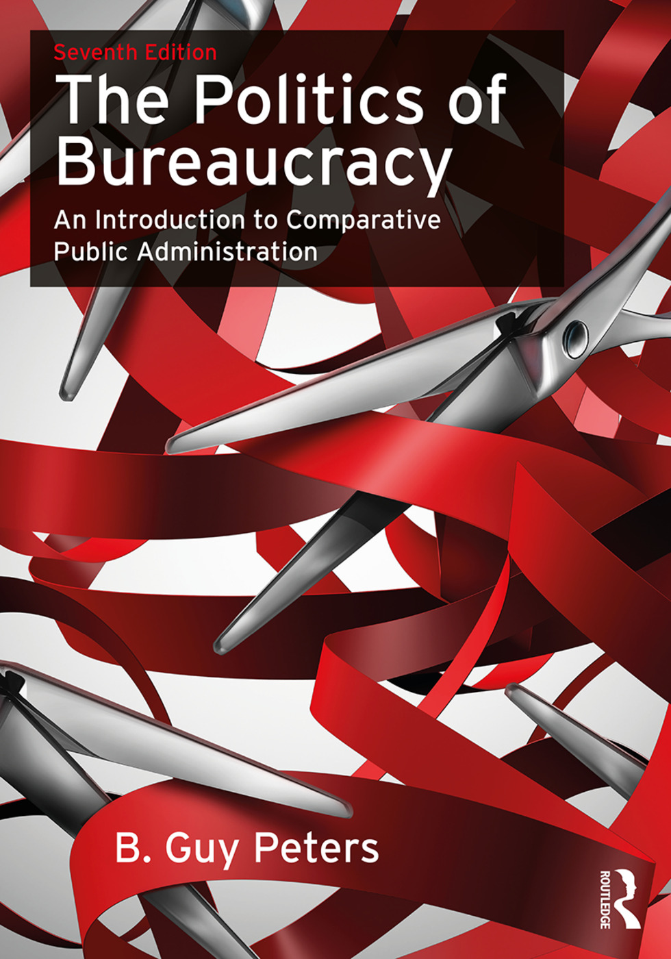 The Politics of Bureaucracy: An Introduction to Comparative Public Administration book cover