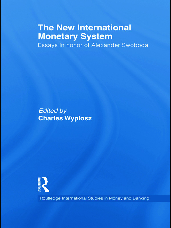 The New International Monetary System: Essays in Honor of Alexander Swoboda book cover
