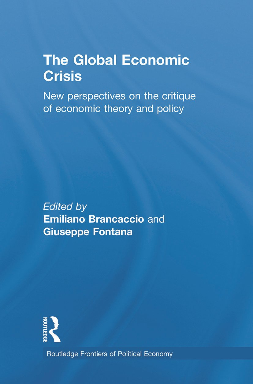 The Global Economic Crisis: New Perspectives on the Critique of Economic Theory and Policy (Paperback) book cover