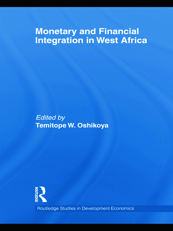 Monetary and Financial Integration in West Africa: 1st Edition (Paperback) book cover