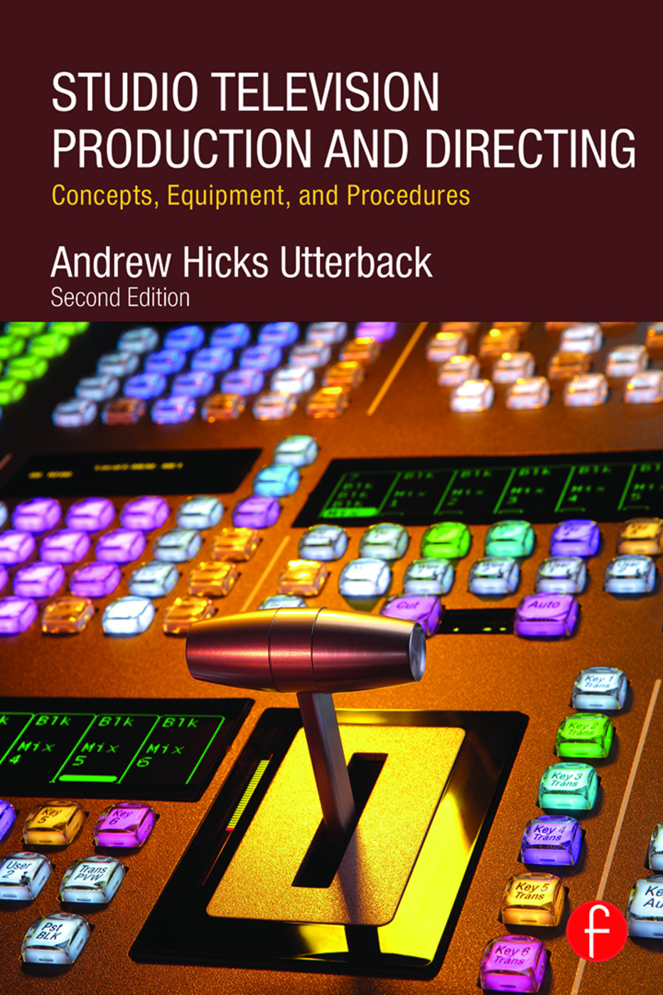 Studio Television Production and Directing: Concepts, Equipment, and Procedures book cover