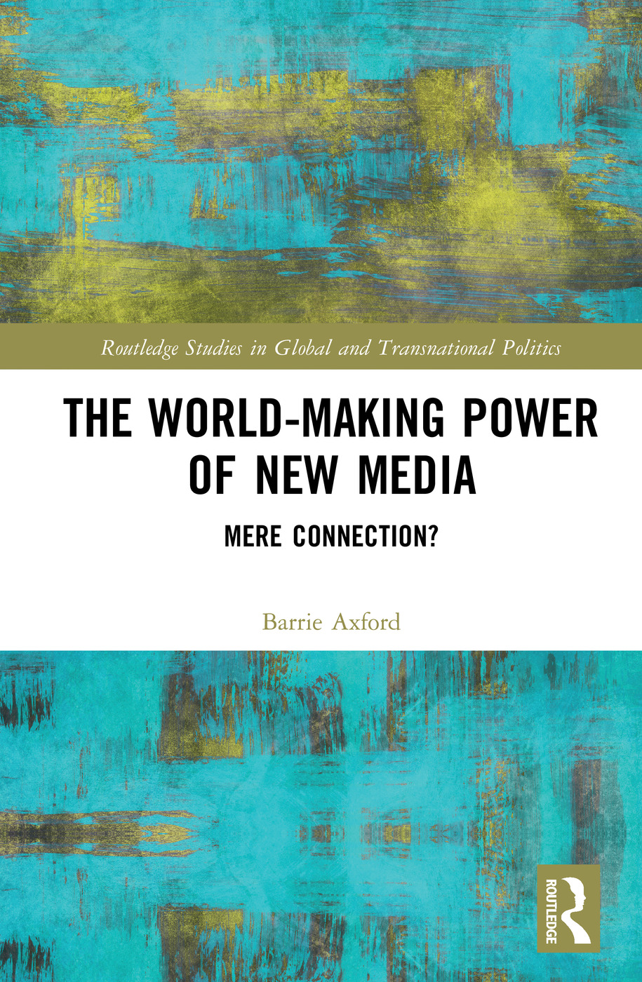The mediatization of everything as emergent globality