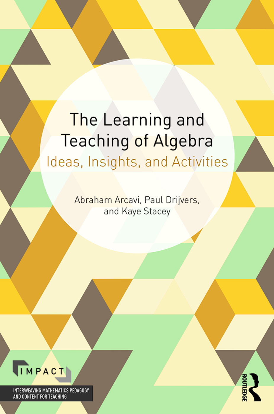The Learning and Teaching of Algebra: Ideas, Insights and Activities, 1st Edition (Paperback) book cover