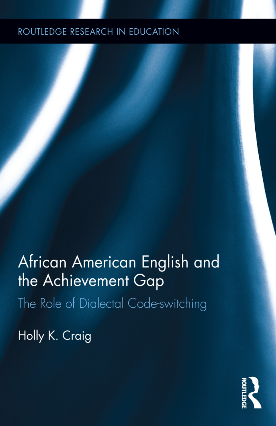 African American English and the Achievement Gap: The Role of Dialectal Code Switching, 1st Edition (Hardback) book cover