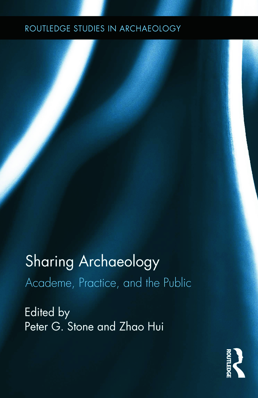 Sharing Archaeology: Academe, Practice and the Public, 1st Edition (Hardback) book cover