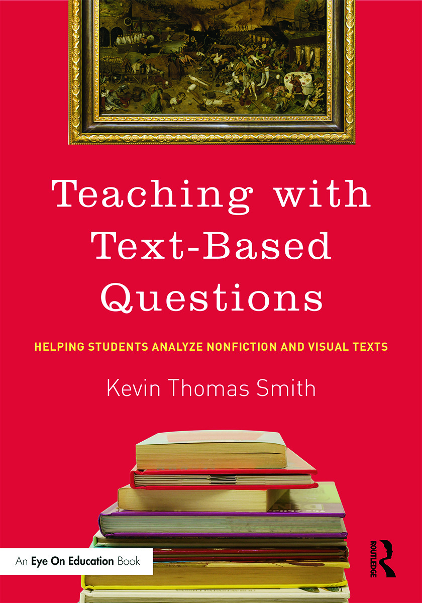 Teaching With Text-Based Questions: Helping Students Analyze Nonfiction and Visual Texts, 1st Edition (Paperback) book cover