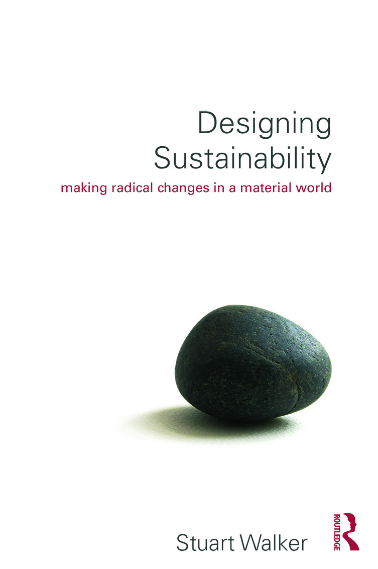 Designing Sustainability: Making radical changes in a material world (Paperback) book cover