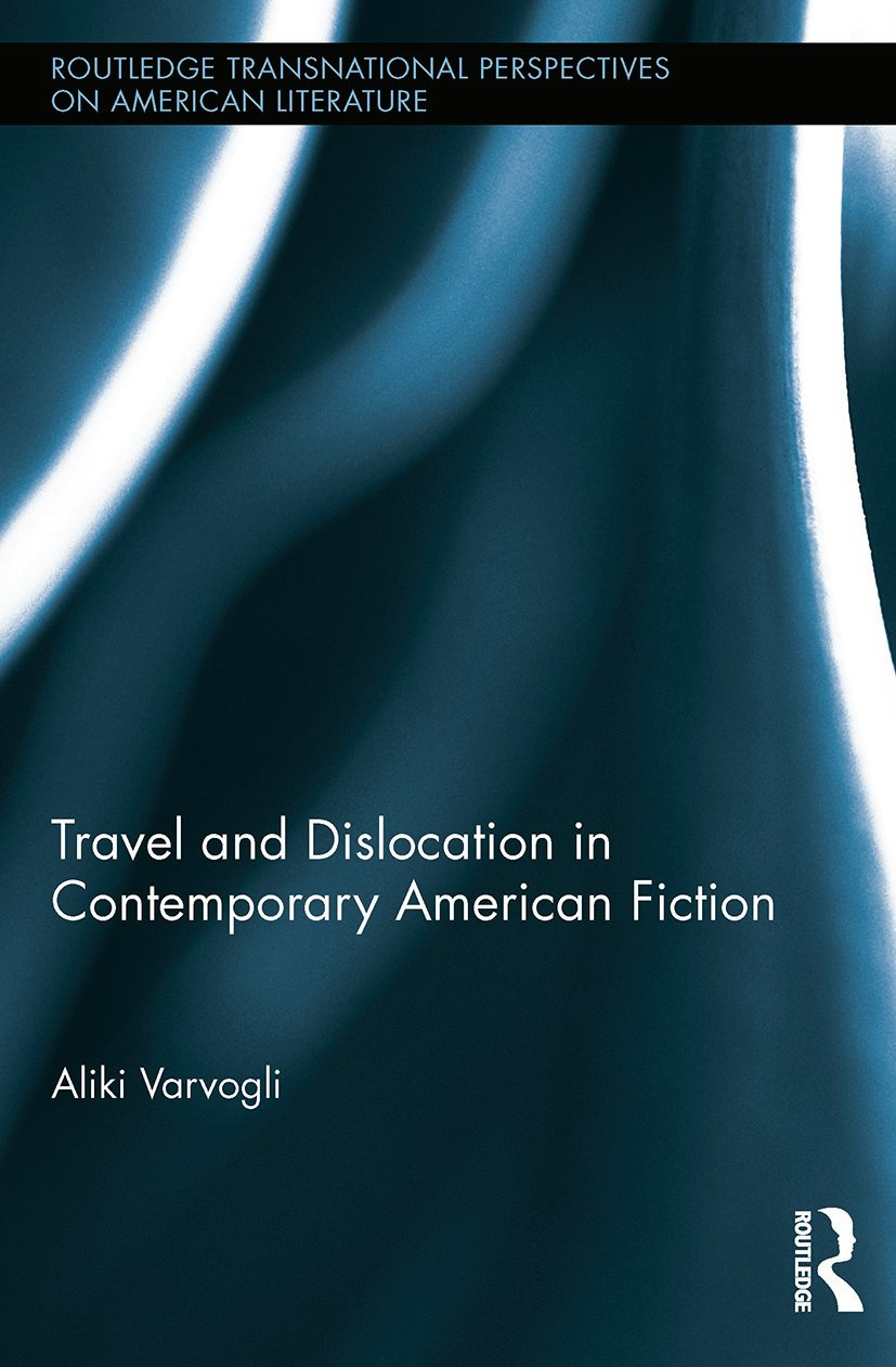 Travel and Dislocation in Contemporary American Fiction: 1st Edition (e-Book) book cover