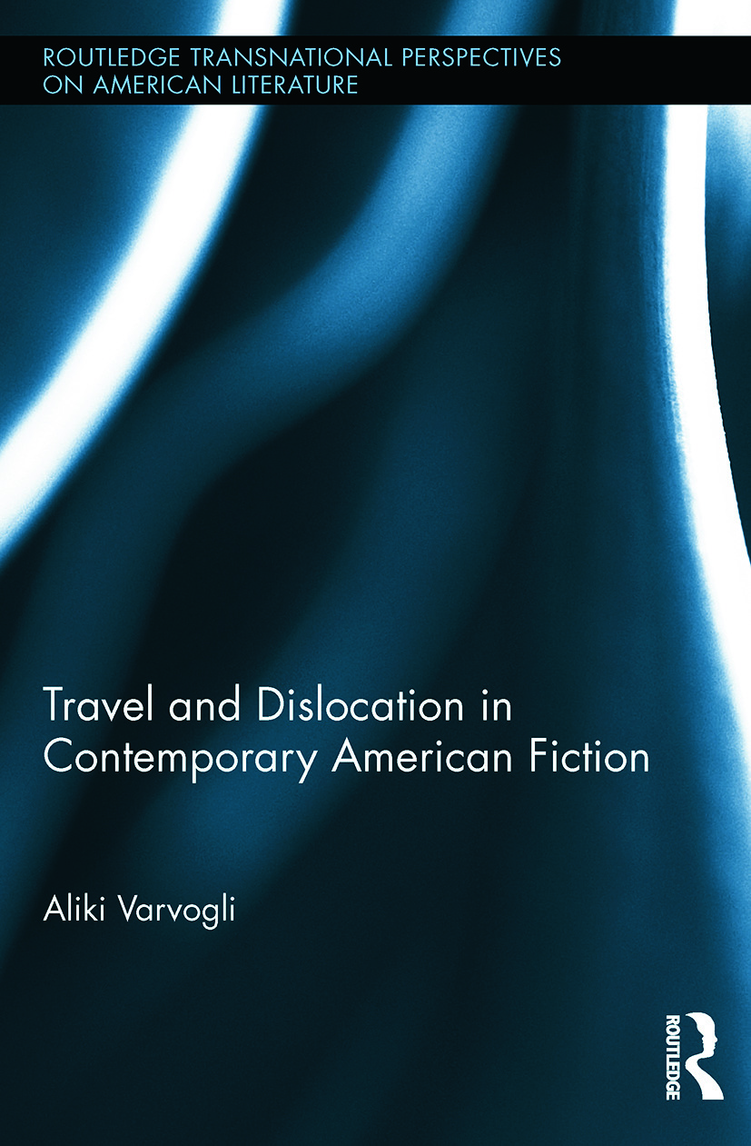 Travel and Dislocation in Contemporary American Fiction: 1st Edition (Paperback) book cover